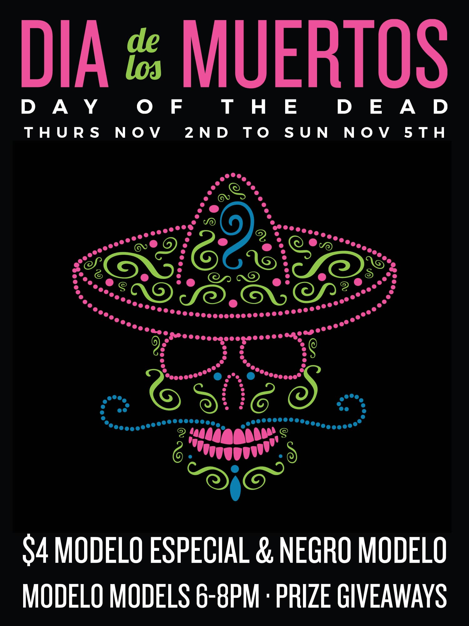 Celebrate Day of the Dead with us Nov 2nd-5th